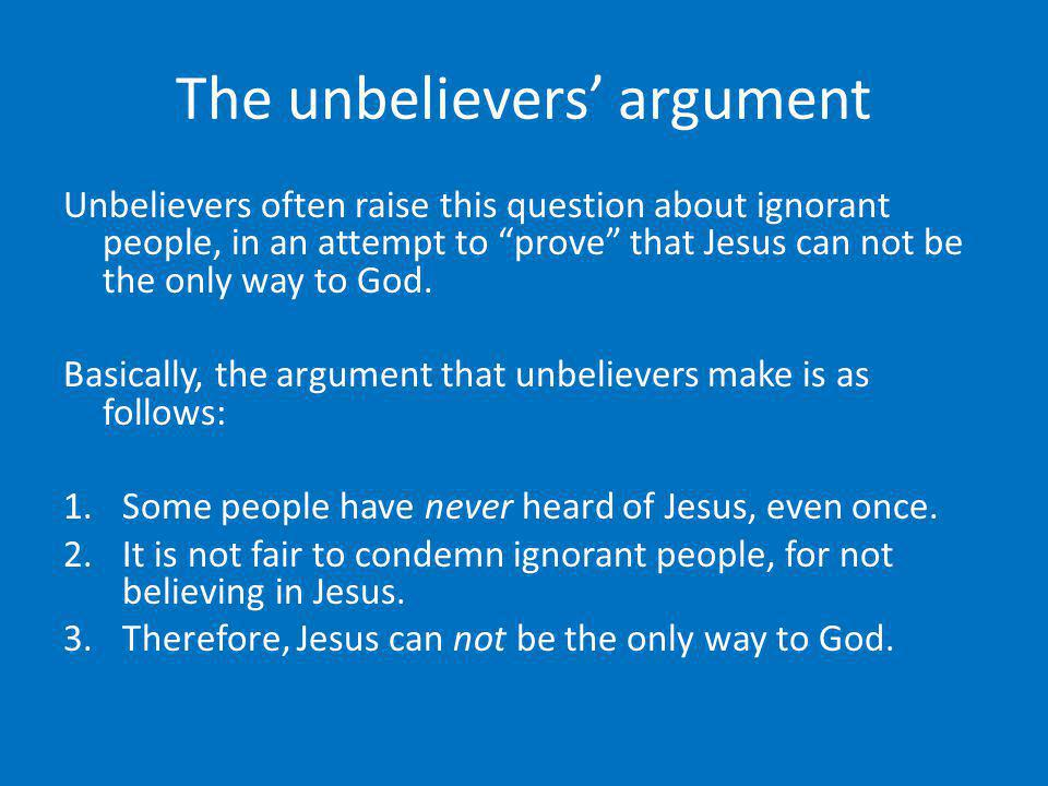 The unbelievers' argument