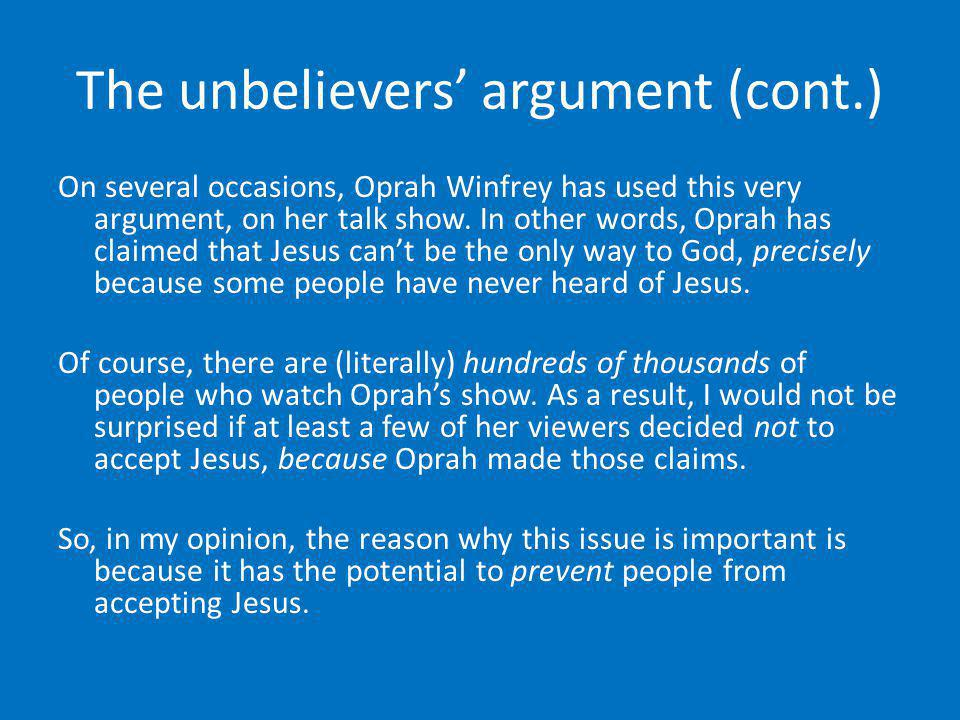 The unbelievers' argument (cont.)