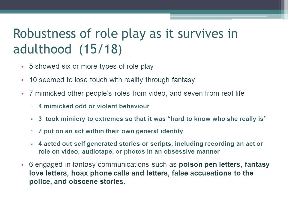 Robustness of role play as it survives in adulthood (15/18)