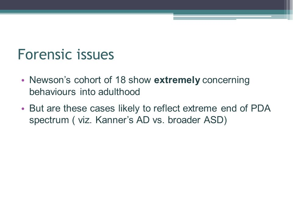 Forensic issues Newson's cohort of 18 show extremely concerning behaviours into adulthood.