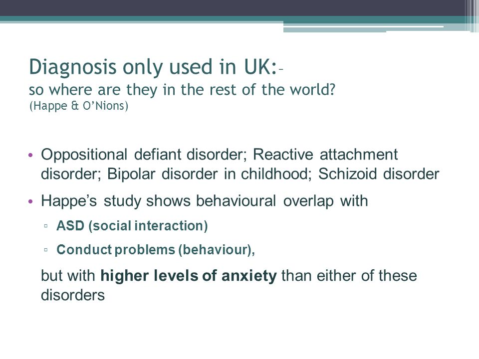 Diagnosis only used in UK:– so where are they in the rest of the world