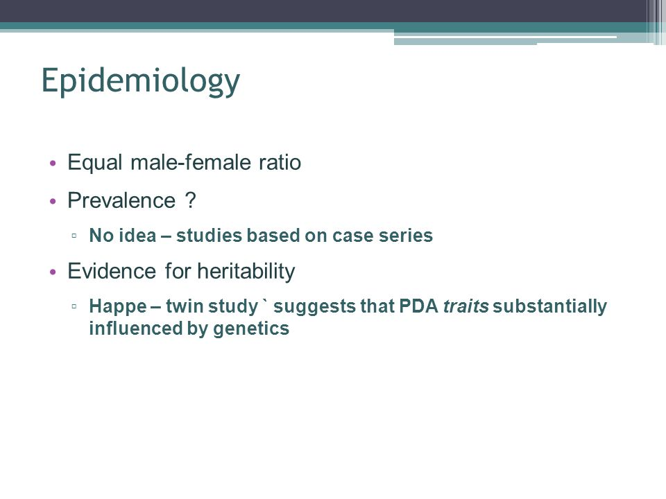 Epidemiology Equal male-female ratio Prevalence