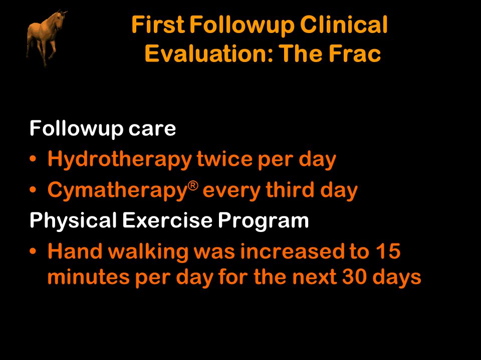 First Followup Clinical Evaluation: The Frac