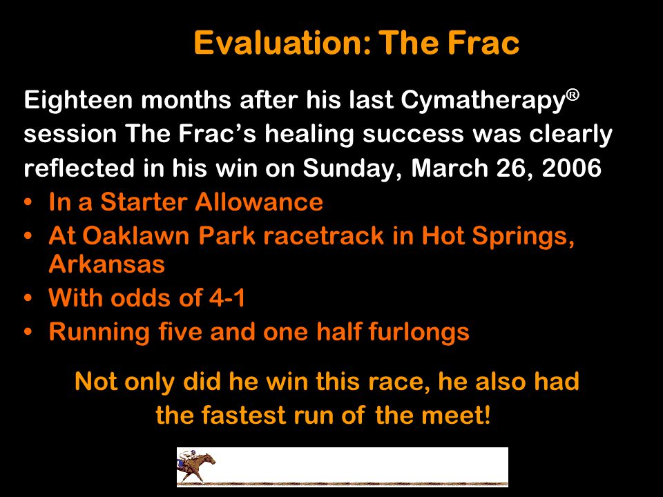 Evaluation: The Frac Eighteen months after his last Cymatherapy®