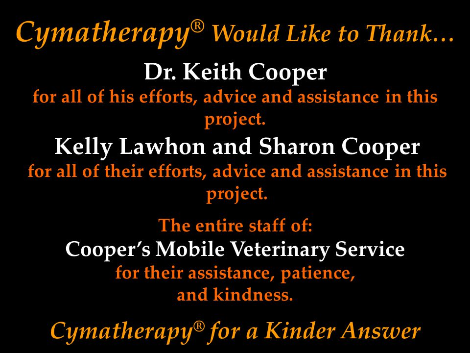 Cymatherapy® Would Like to Thank…