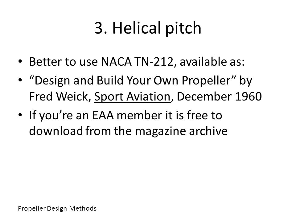 3. Helical pitch Better to use NACA TN-212, available as: