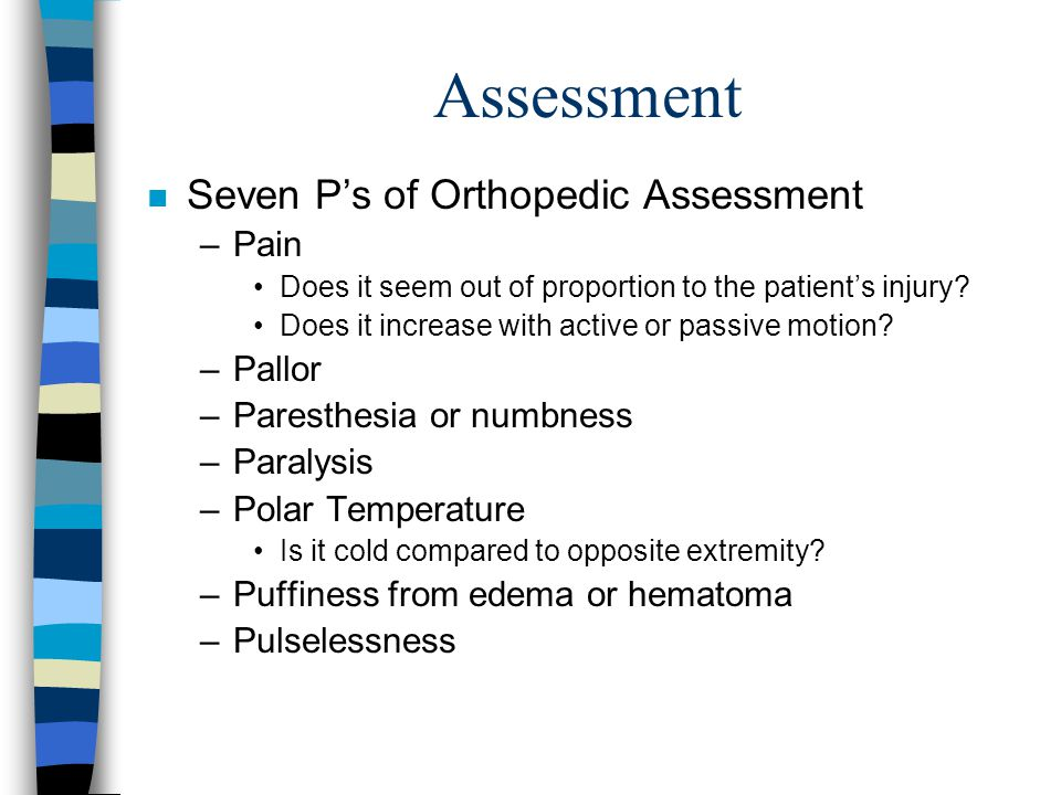 Assessment Seven P's of Orthopedic Assessment Pain Pallor