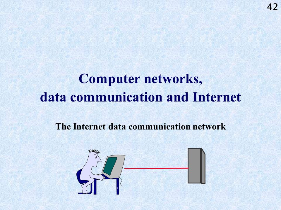 Computer networks, data communication and Internet