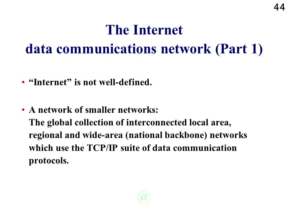 The Internet data communications network (Part 1)