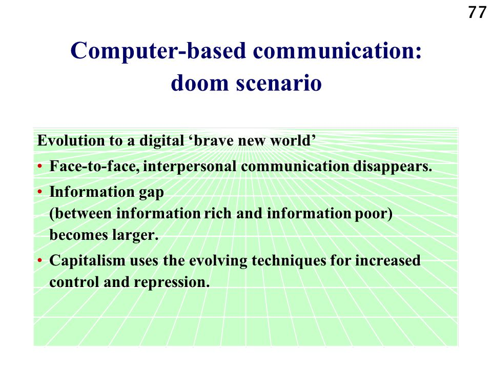Computer-based communication: doom scenario
