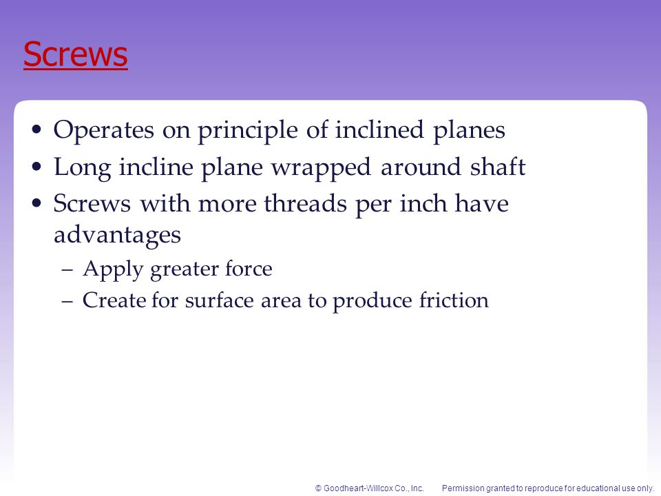 Screws Operates on principle of inclined planes