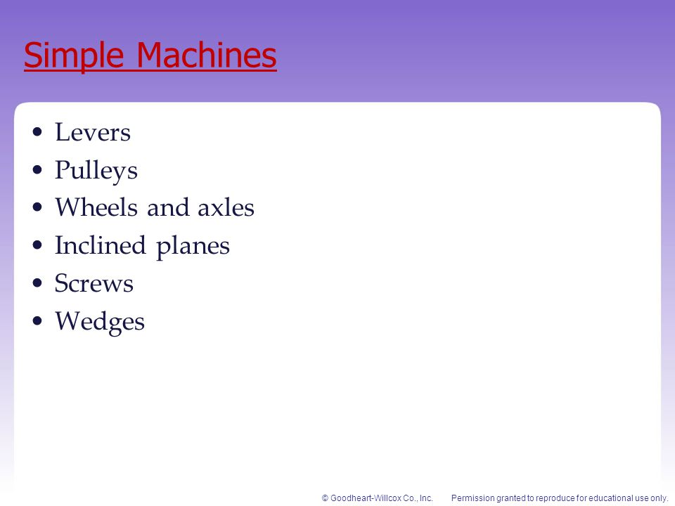 Simple Machines Levers Pulleys Wheels and axles Inclined planes Screws