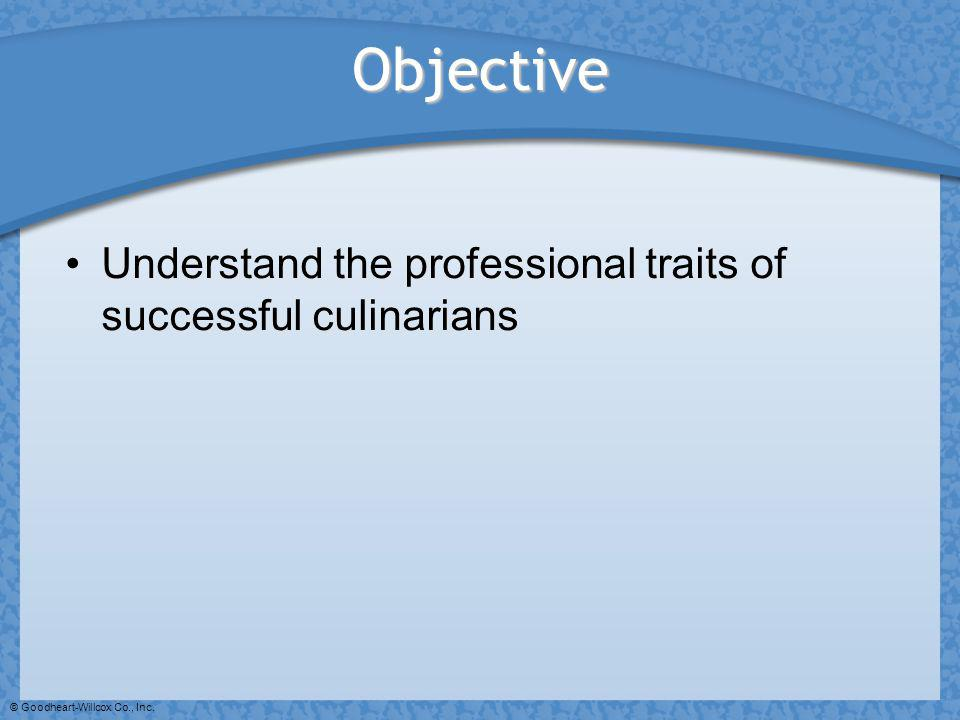 Objective Understand the professional traits of successful culinarians