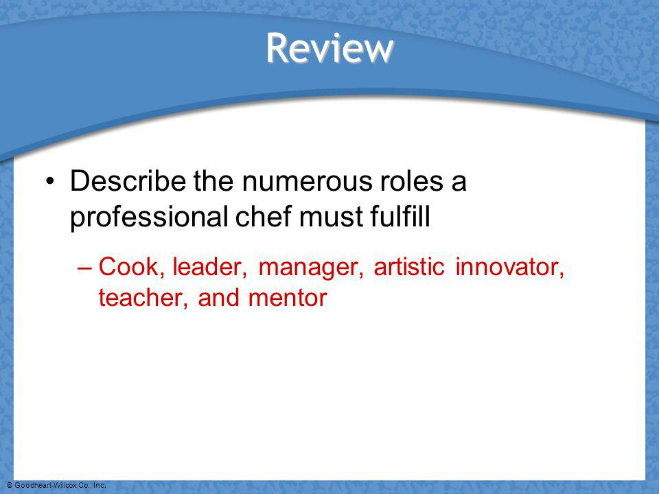 Review Describe the numerous roles a professional chef must fulfill