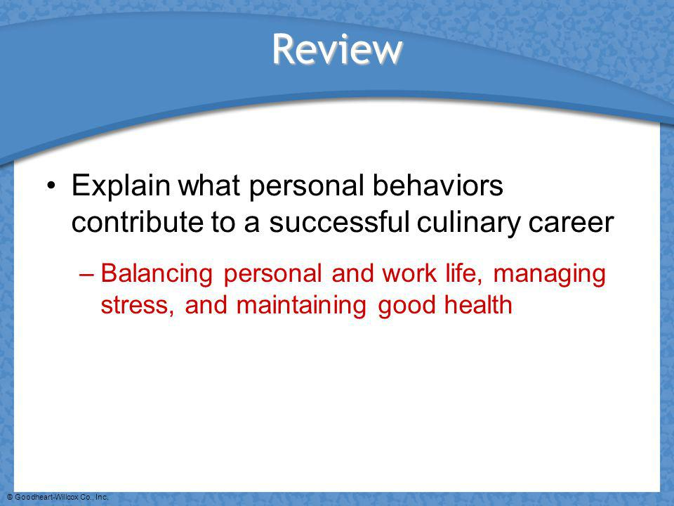 Review Explain what personal behaviors contribute to a successful culinary career.