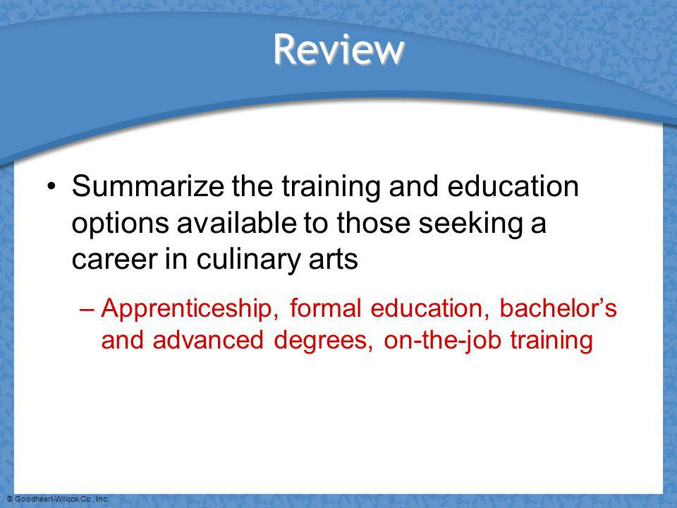 Review Summarize the training and education options available to those seeking a career in culinary arts.