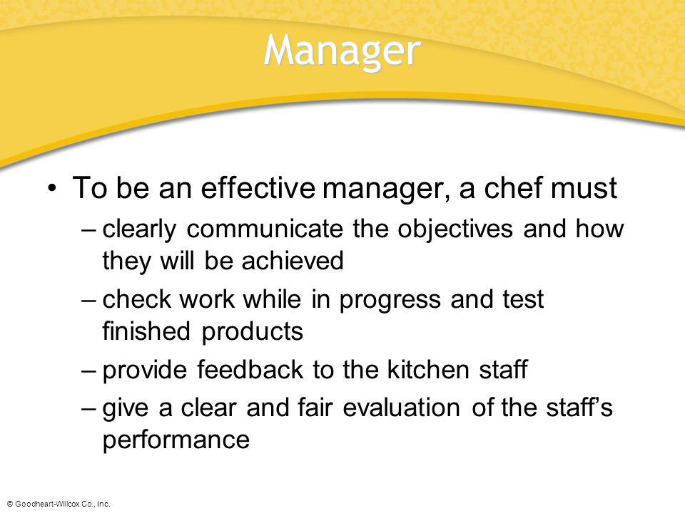 Manager To be an effective manager, a chef must