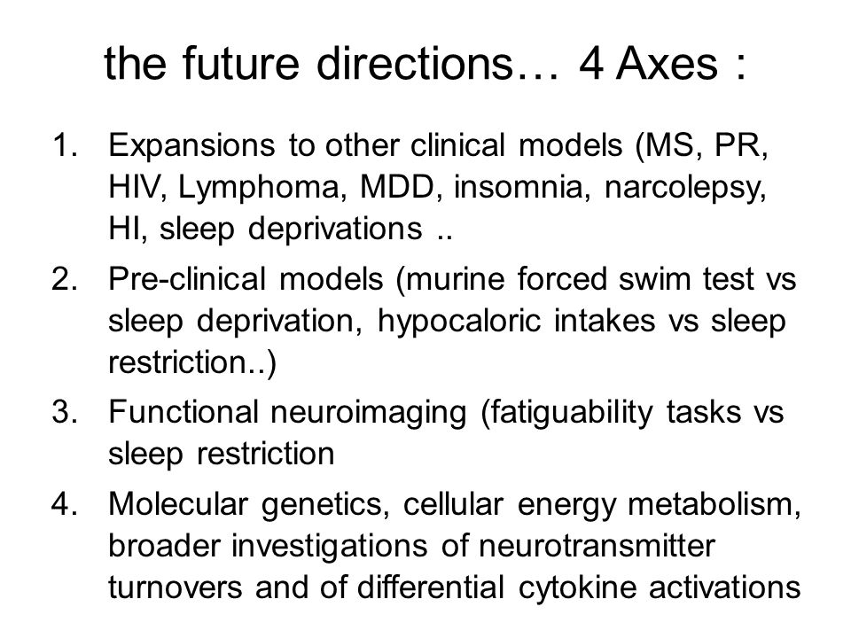 the future directions… 4 Axes :