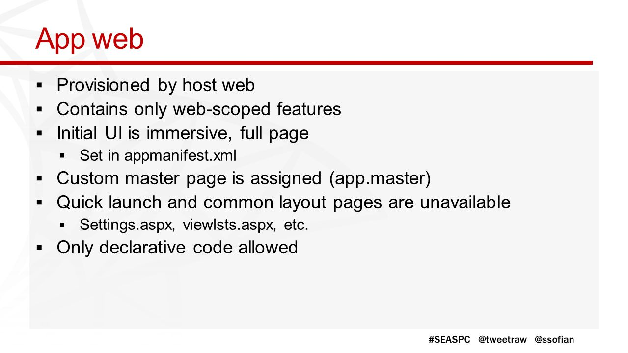 App web Provisioned by host web Contains only web-scoped features