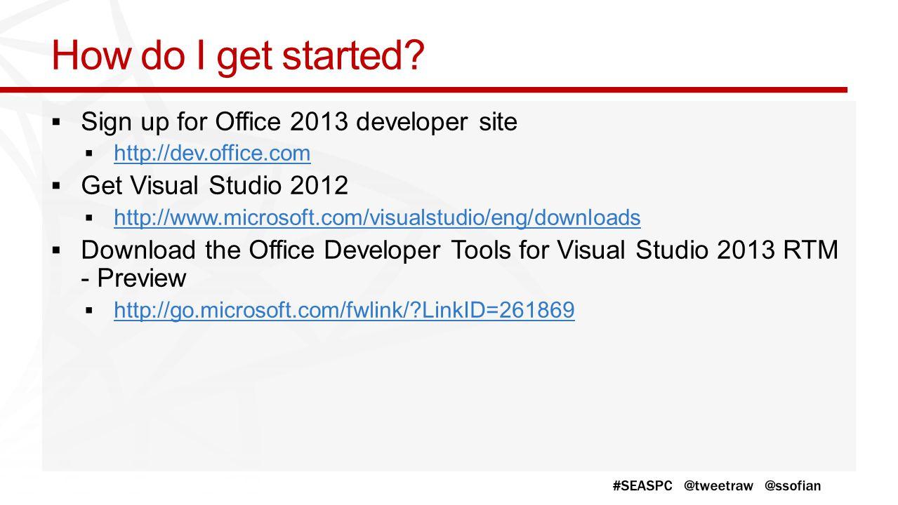 How do I get started Sign up for Office 2013 developer site