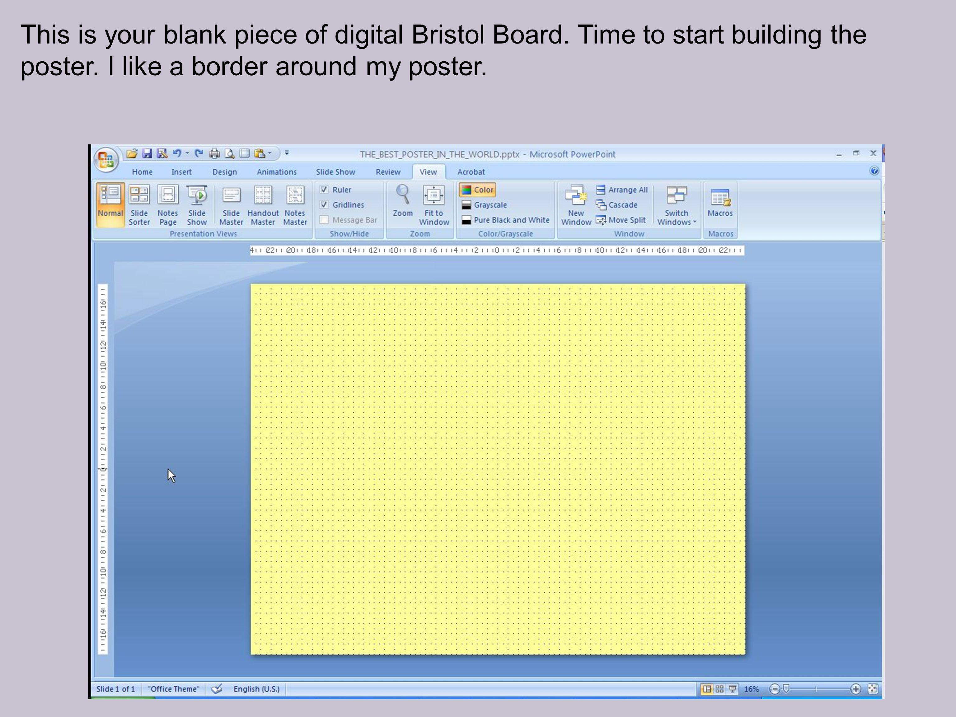 This is your blank piece of digital Bristol Board