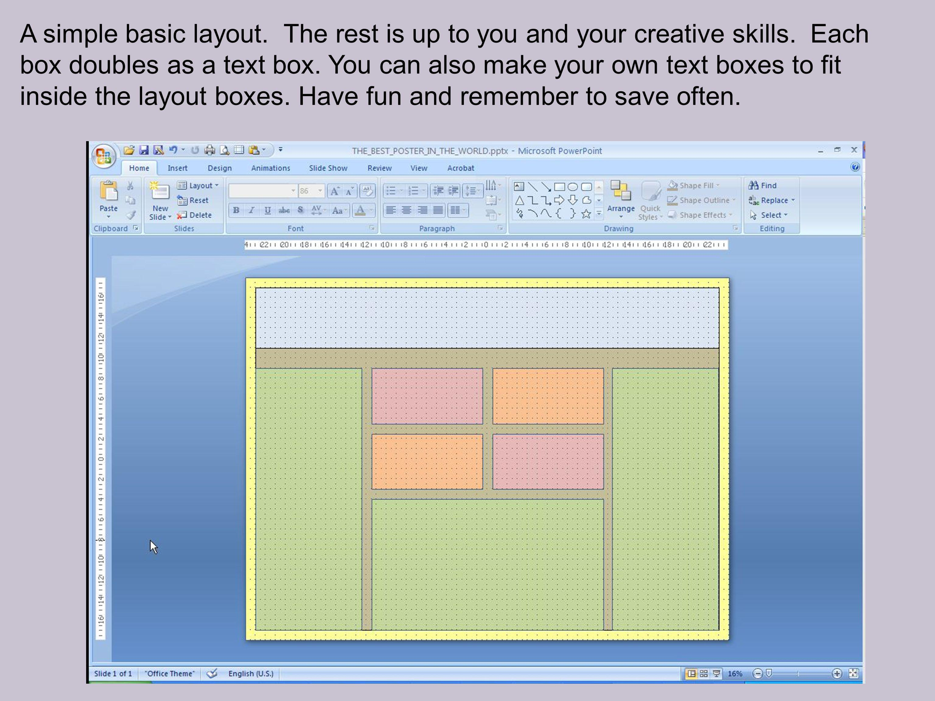 A simple basic layout. The rest is up to you and your creative skills