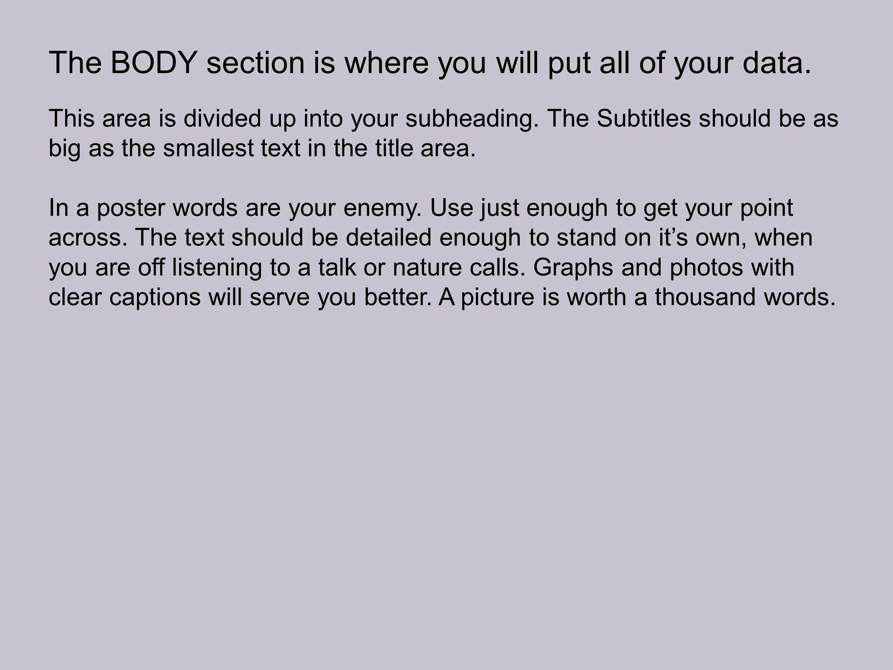 The BODY section is where you will put all of your data.