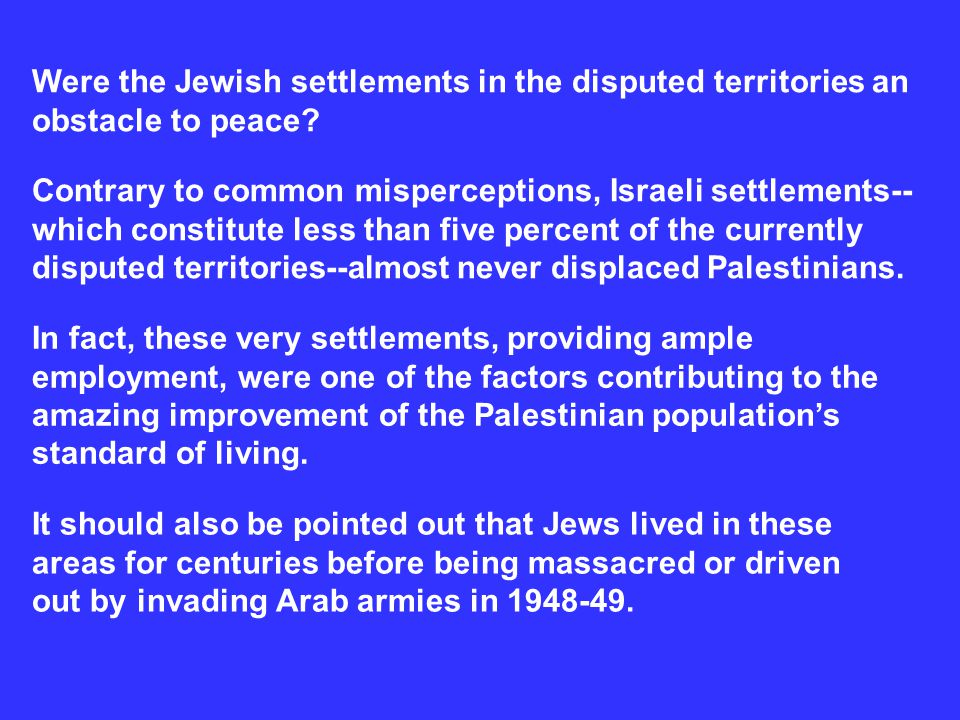 Were the Jewish settlements in the disputed territories an obstacle to peace