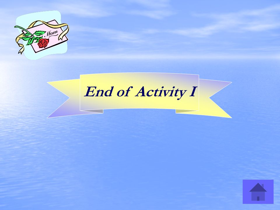 End of Activity I