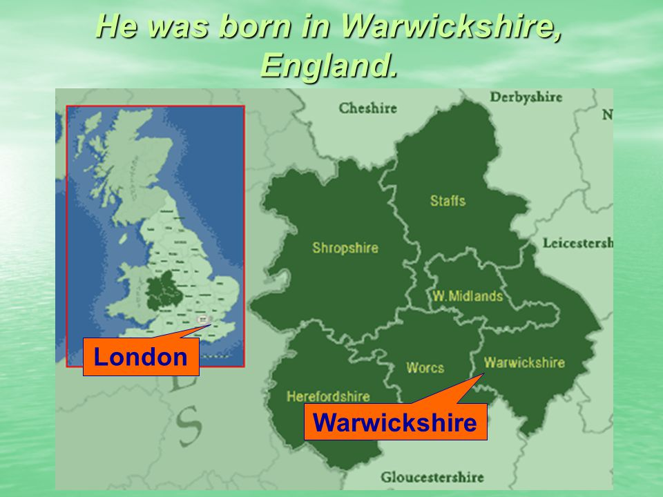 He was born in Warwickshire, England.