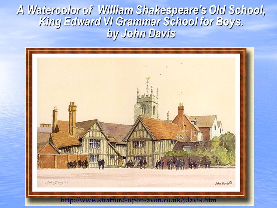 A Watercolor of William Shakespeare s Old School, King Edward VI Grammar School for Boys. by John Davis