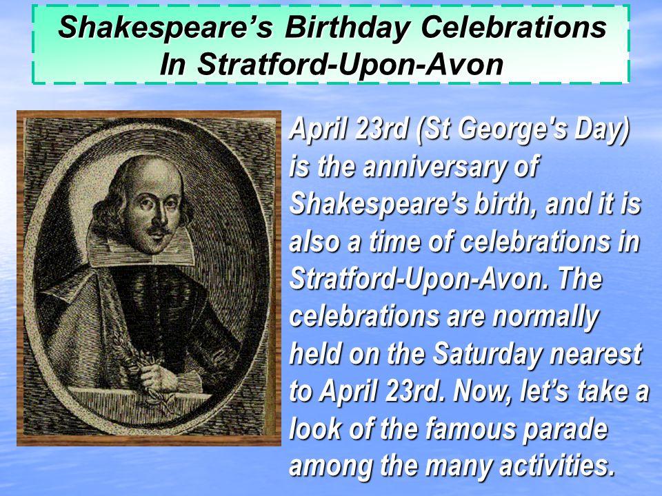 Shakespeare's Birthday Celebrations In Stratford-Upon-Avon