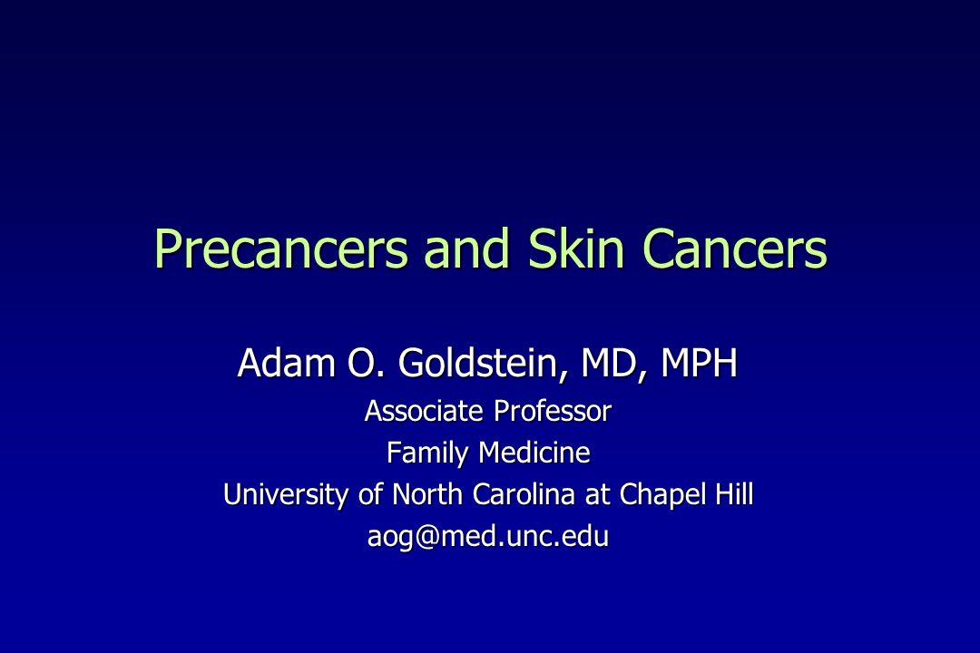 Precancers and Skin Cancers