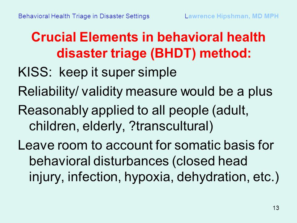 Crucial Elements in behavioral health disaster triage (BHDT) method: