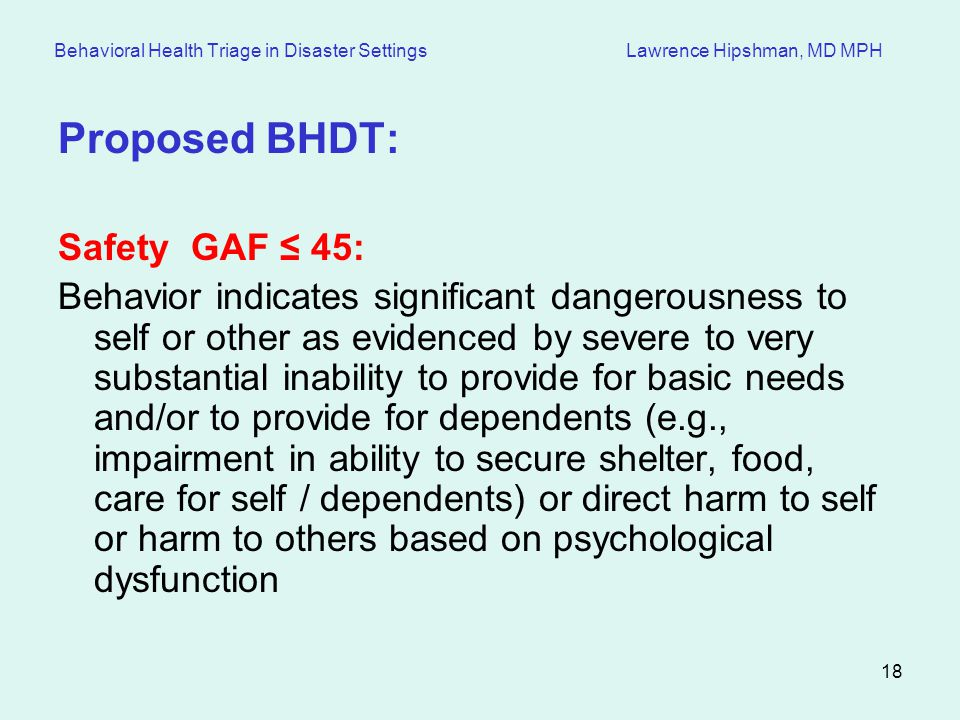 Proposed BHDT: Safety GAF ≤ 45: