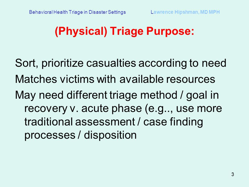 (Physical) Triage Purpose: