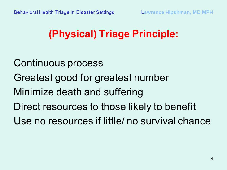 (Physical) Triage Principle: