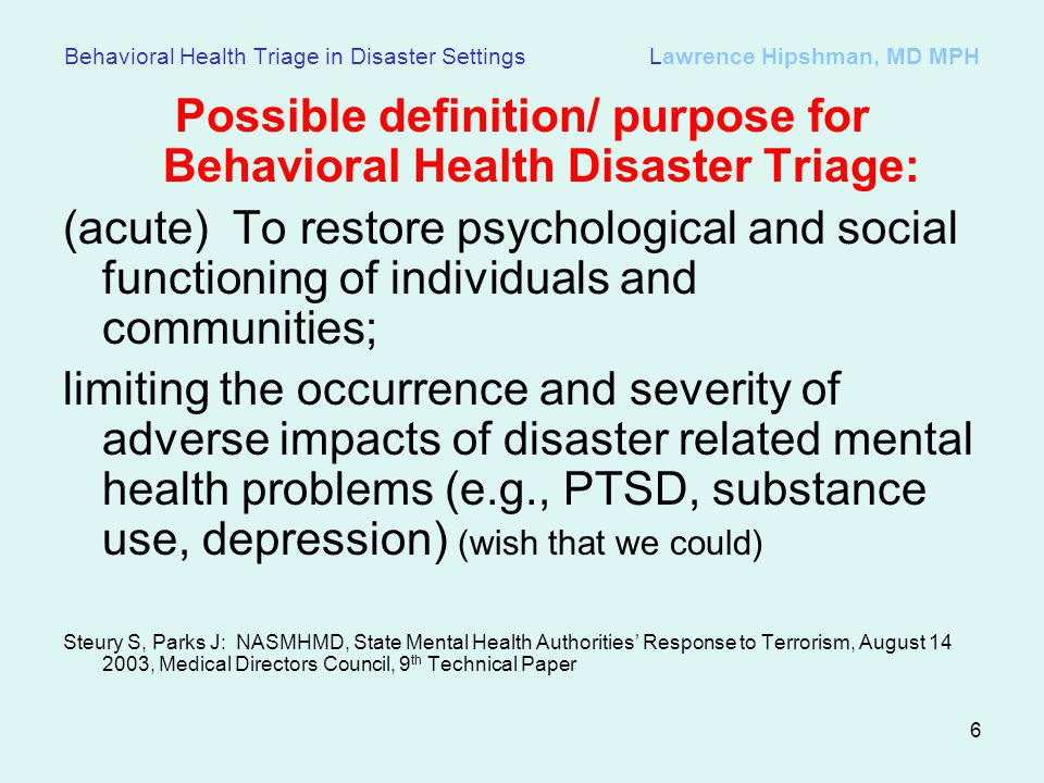 Possible definition/ purpose for Behavioral Health Disaster Triage: