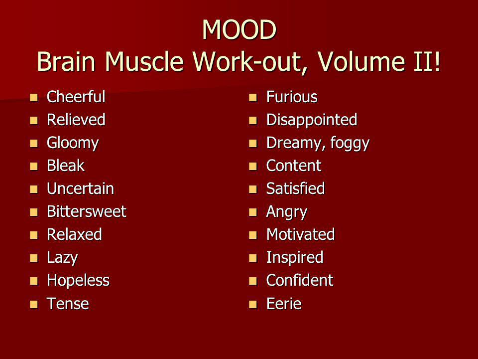 MOOD Brain Muscle Work-out, Volume II!