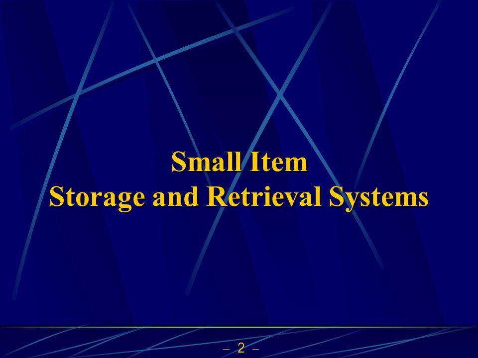 Small Item Storage and Retrieval Systems