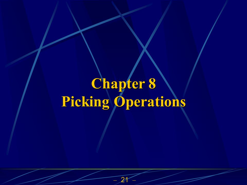 Chapter 8 Picking Operations