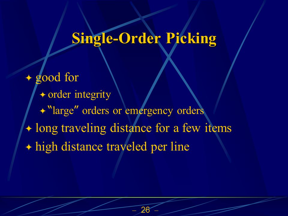 Single-Order Picking good for long traveling distance for a few items