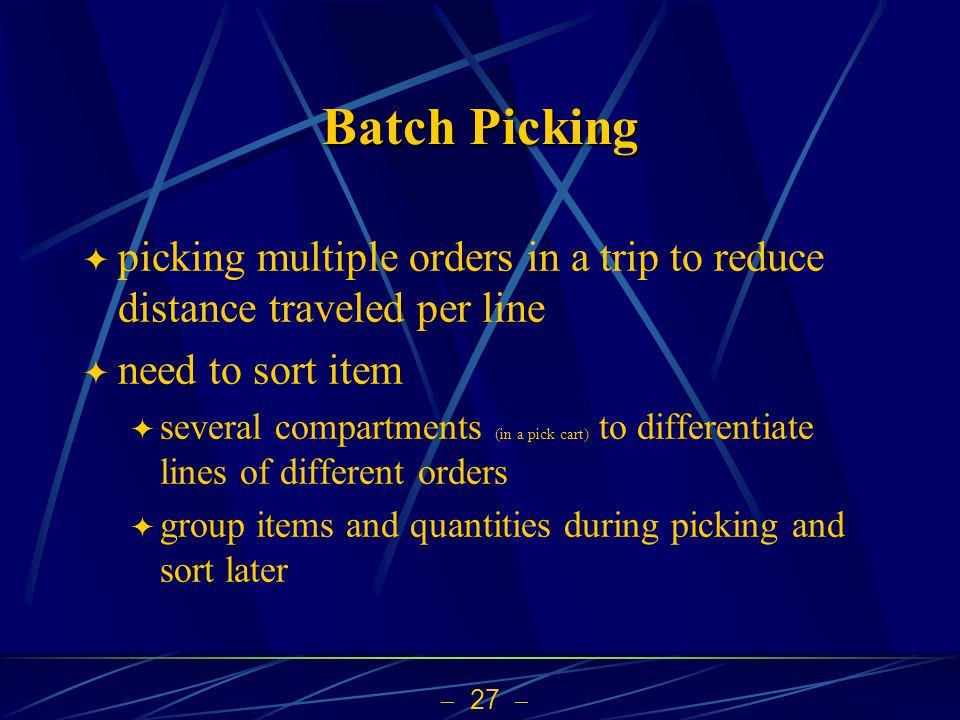 Batch Picking picking multiple orders in a trip to reduce distance traveled per line. need to sort item.