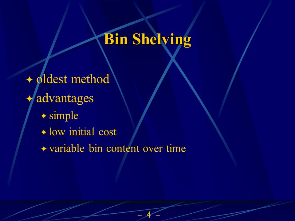Bin Shelving oldest method advantages simple low initial cost