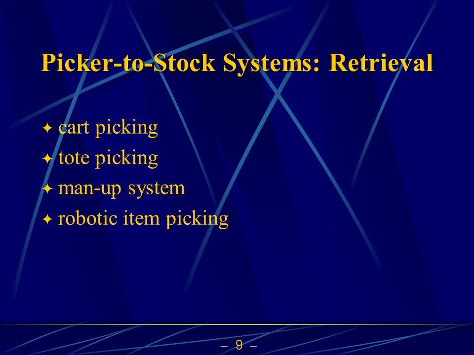 Picker-to-Stock Systems: Retrieval