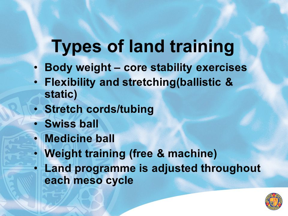 Types of land training Body weight – core stability exercises
