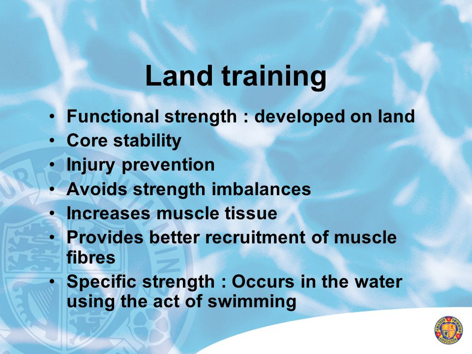 Land training Functional strength : developed on land Core stability
