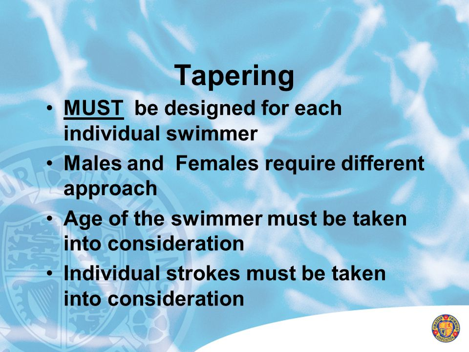 Tapering MUST be designed for each individual swimmer