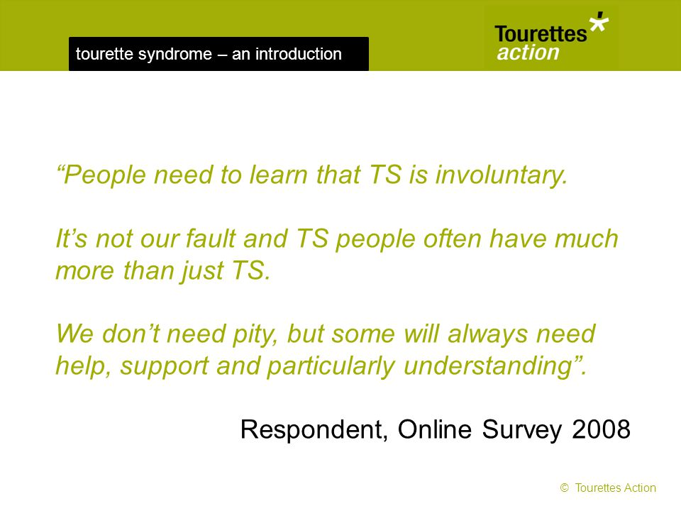 People need to learn that TS is involuntary.