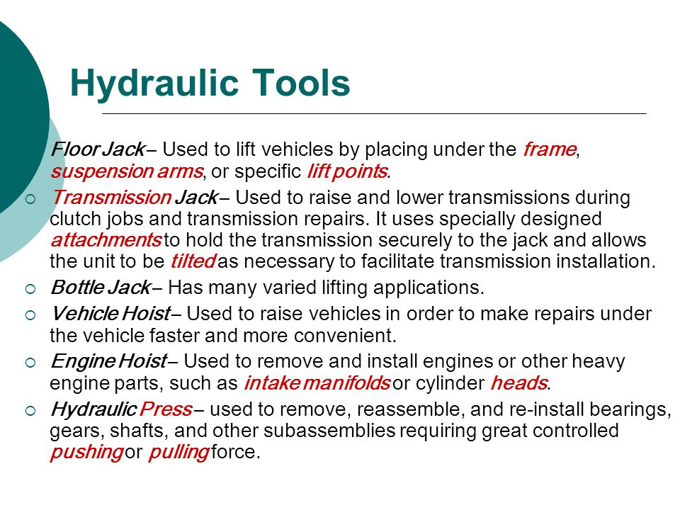 Hydraulic Tools Floor Jack – Used to lift vehicles by placing under the frame, suspension arms, or specific lift points.